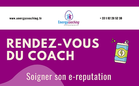 https://www.energycoaching.fr/wp-content/uploads/2020/05/Soigner-son-e-reputation-vignette.png